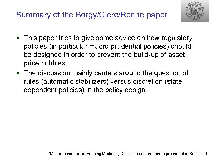 Summary of the Borgy/Clerc/Renne paper § This paper tries to give some advice on
