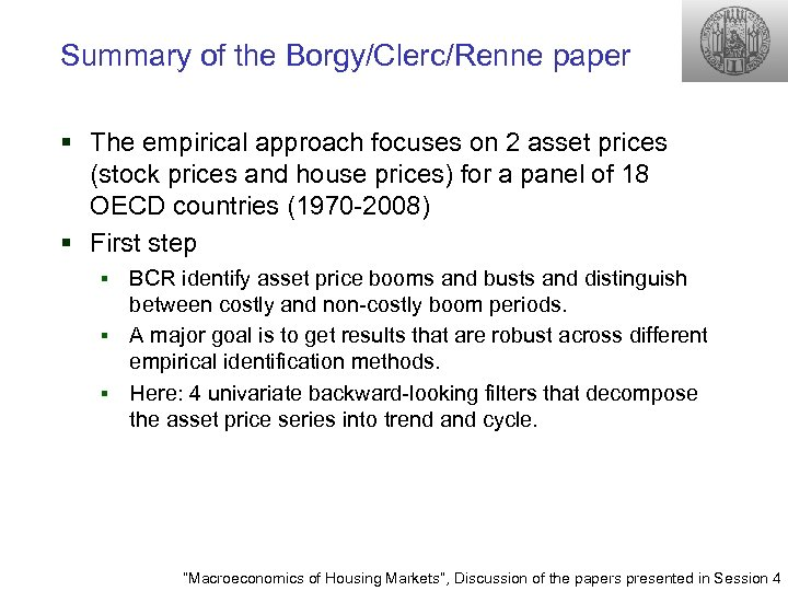 Summary of the Borgy/Clerc/Renne paper § The empirical approach focuses on 2 asset prices