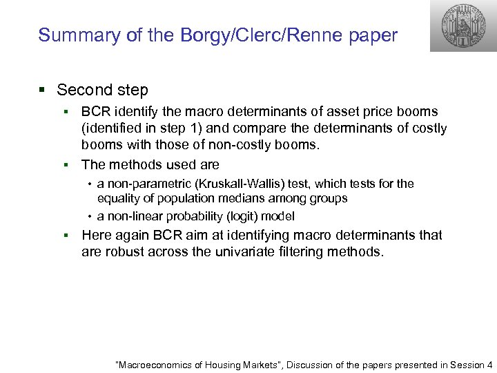 Summary of the Borgy/Clerc/Renne paper § Second step BCR identify the macro determinants of