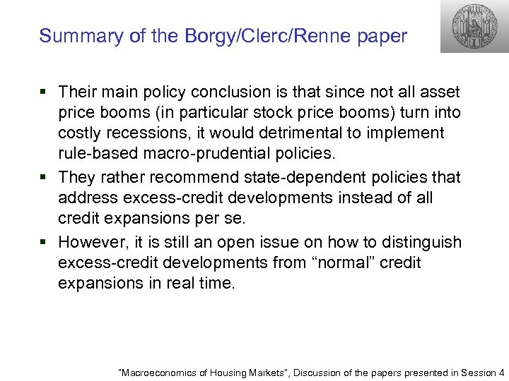 Summary of the Borgy/Clerc/Renne paper § Their main policy conclusion is that since not
