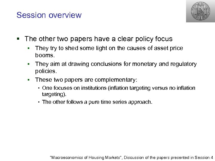 Session overview § The other two papers have a clear policy focus They try