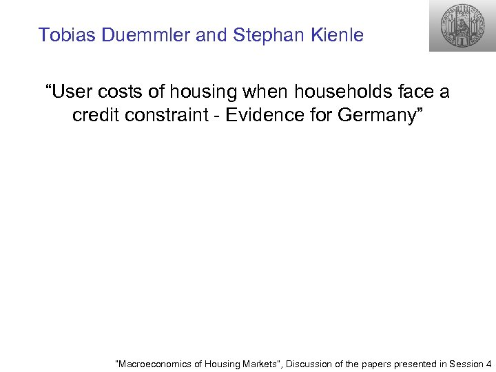 "Tobias Duemmler and Stephan Kienle ""User costs of housing when households face a credit"