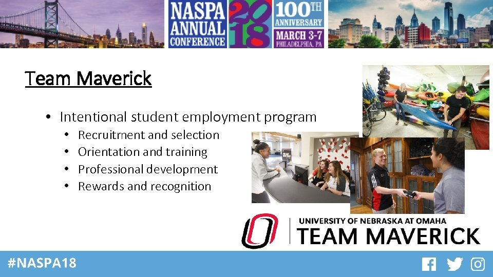 Team Maverick • Intentional student employment program • • Recruitment and selection Orientation and