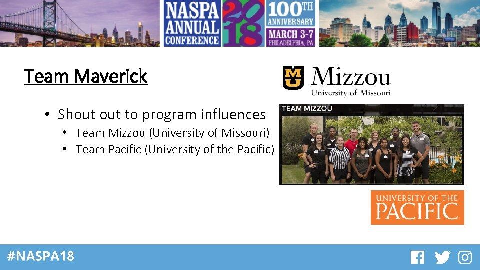 Team Maverick • Shout to program influences • Team Mizzou (University of Missouri) •