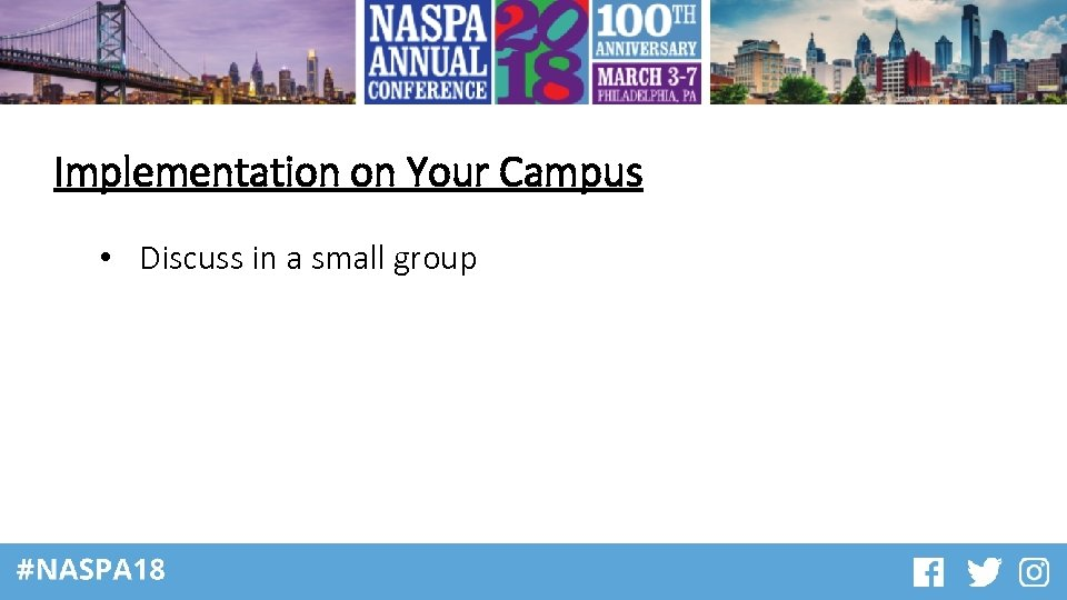 Implementation on Your Campus • Discuss in a small group