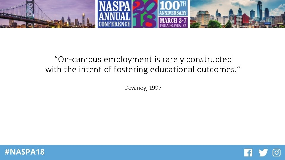 """""""On-campus employment is rarely constructed with the intent of fostering educational outcomes. """" Devaney,"""