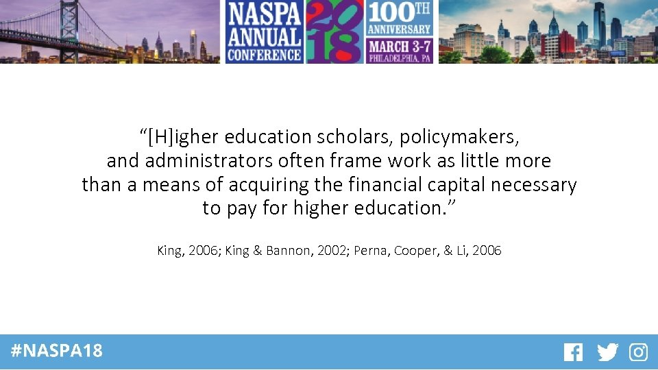 """""""[H]igher education scholars, policymakers, and administrators often frame work as little more than a"""