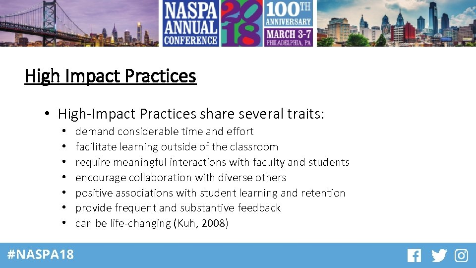 High Impact Practices • High-Impact Practices share several traits: • • demand considerable time