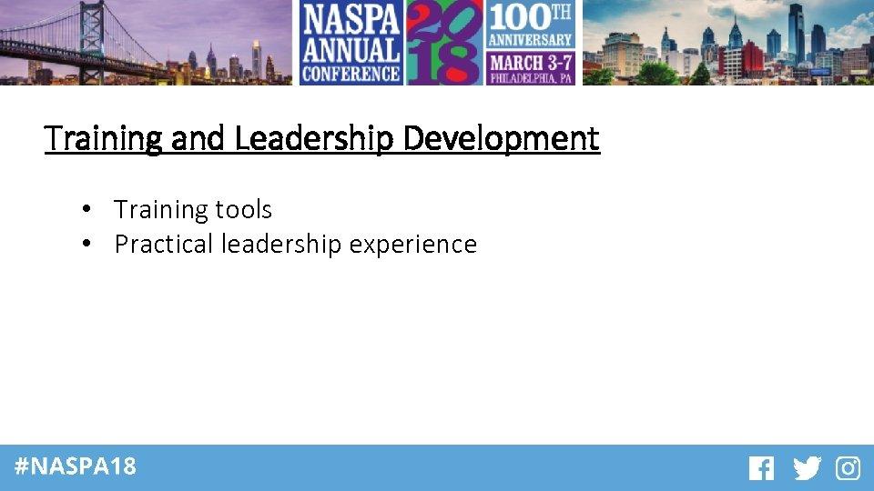 Training and Leadership Development • Training tools • Practical leadership experience
