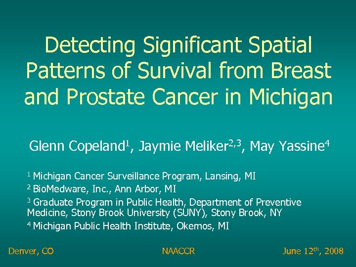Detecting Significant Spatial Patterns of Survival from Breast and Prostate Cancer in Michigan Glenn