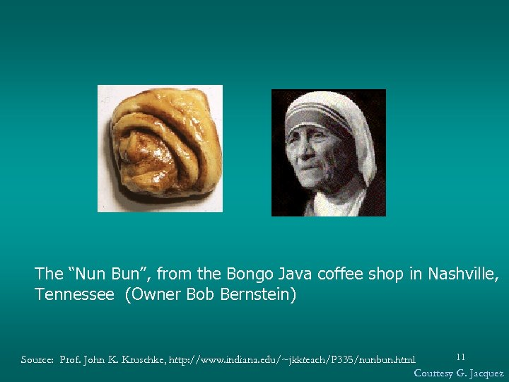 """The """"Nun Bun"""", from the Bongo Java coffee shop in Nashville, Tennessee (Owner Bob"""