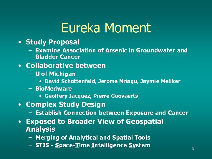 Eureka Moment • Study Proposal – Examine Association of Arsenic in Groundwater and Bladder