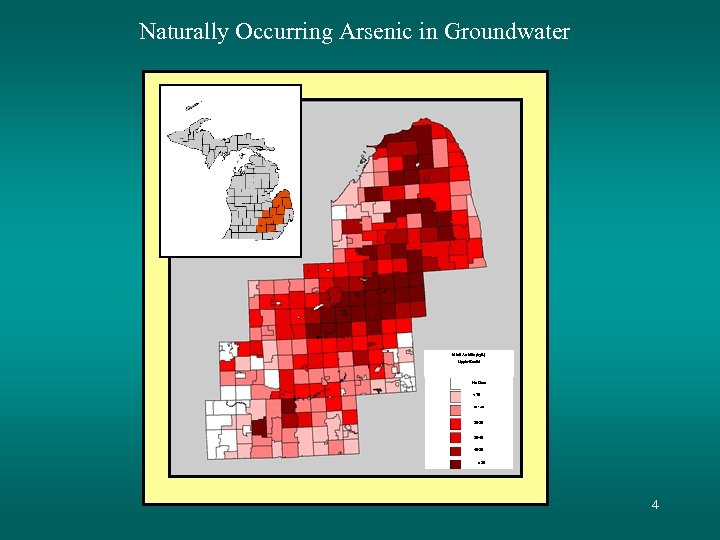Naturally Occurring Arsenic in Groundwater Mean Arsenic (ug/L) Upper Bound No Data < 10