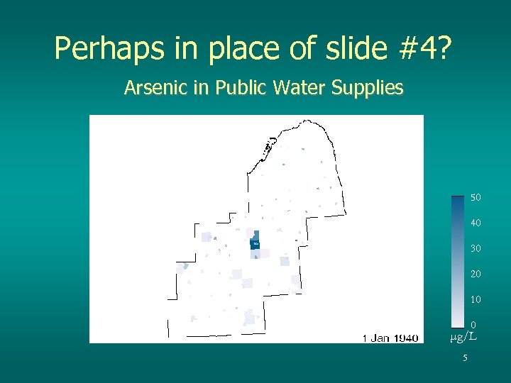 Perhaps in place of slide #4? Arsenic in Public Water Supplies 50 40 30