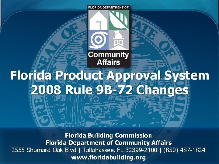 Florida Product Approval System 2008 Rule 9 B-72 Changes Florida Building Commission Florida Department