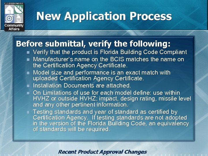 New Application Process Before submittal, verify the following: n n n Verify that the
