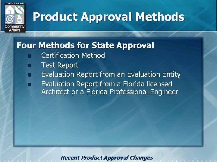 Product Approval Methods Four Methods for State Approval n n Certification Method Test Report