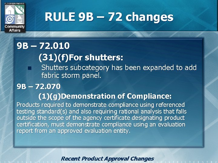 RULE 9 B – 72 changes 9 B – 72. 010 (31)(f)For shutters: Shutters