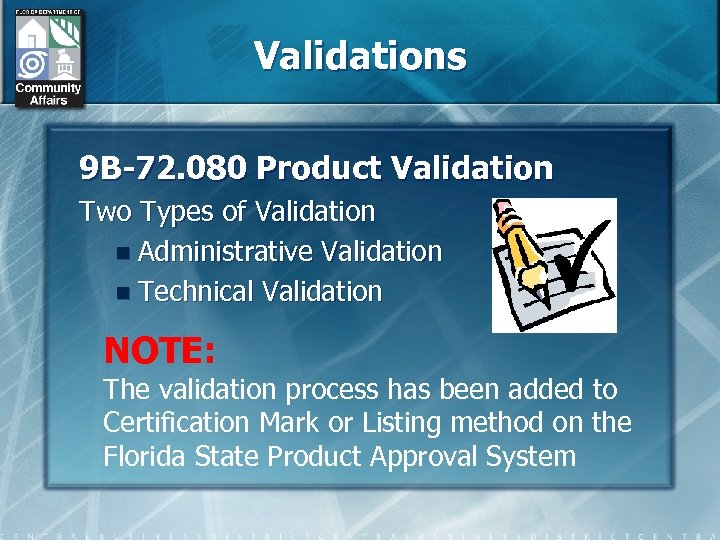 Validations 9 B-72. 080 Product Validation Two Types of Validation n Administrative Validation n