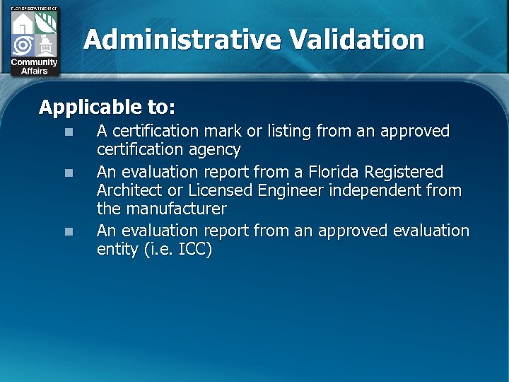 Administrative Validation Applicable to: n n n A certification mark or listing from an