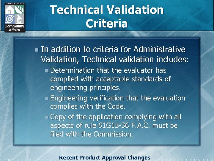 Technical Validation Criteria n In addition to criteria for Administrative Validation, Technical validation includes:
