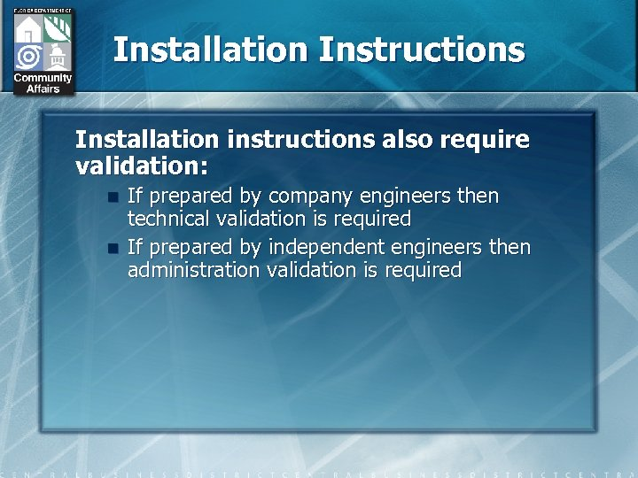 Installation Instructions Installation instructions also require validation: n n If prepared by company engineers
