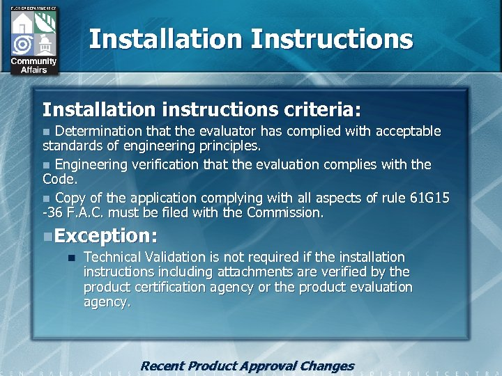 Installation Instructions Installation instructions criteria: Determination that the evaluator has complied with acceptable standards