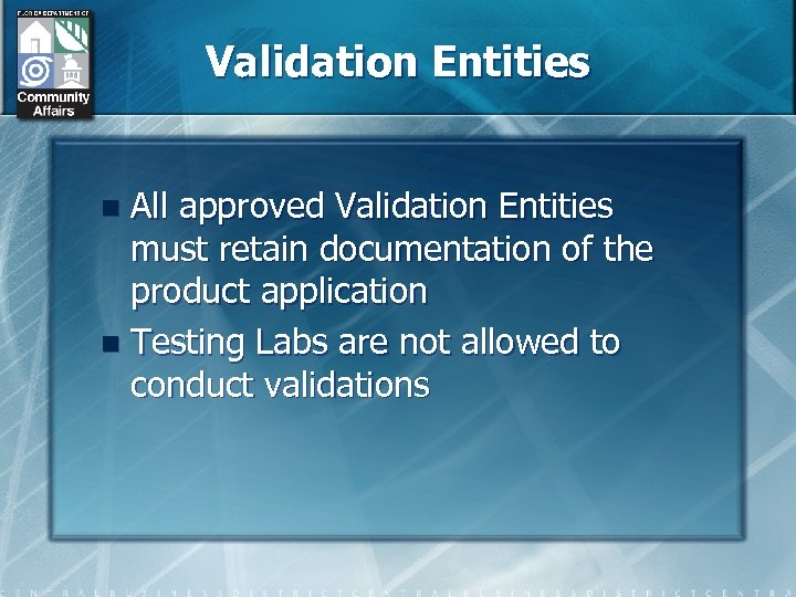 Validation Entities All approved Validation Entities must retain documentation of the product application n