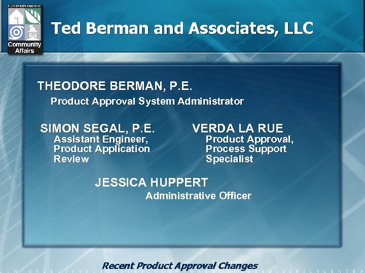 Ted Berman and Associates, LLC THEODORE BERMAN, P. E. Product Approval System Administrator SIMON