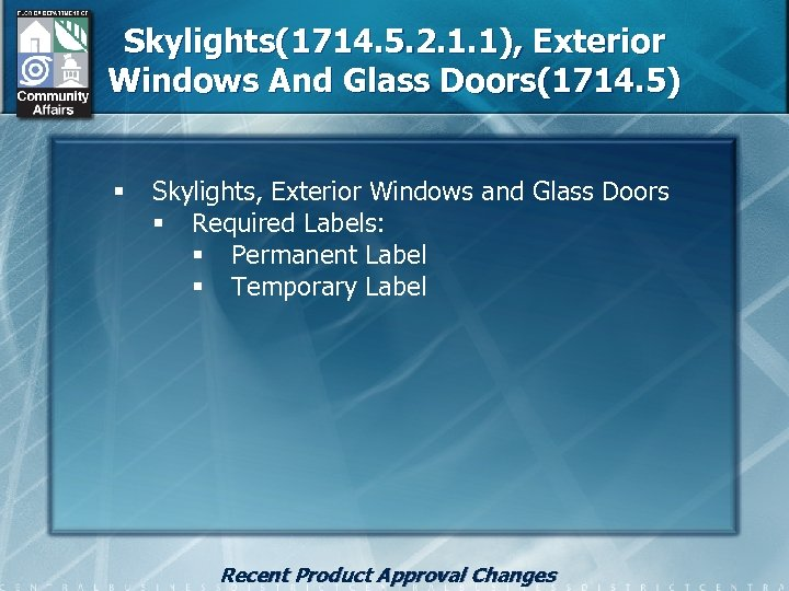 Skylights(1714. 5. 2. 1. 1), Exterior Windows And Glass Doors(1714. 5) § Skylights, Exterior