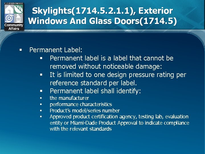 Skylights(1714. 5. 2. 1. 1), Exterior Windows And Glass Doors(1714. 5) § Permanent Label: