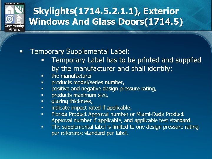 Skylights(1714. 5. 2. 1. 1), Exterior Windows And Glass Doors(1714. 5) § Temporary Supplemental