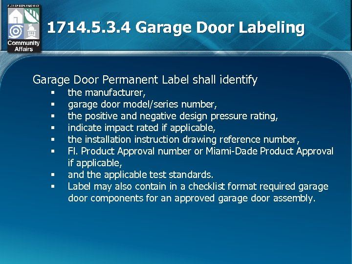 1714. 5. 3. 4 Garage Door Labeling Garage Door Permanent Label shall identify §