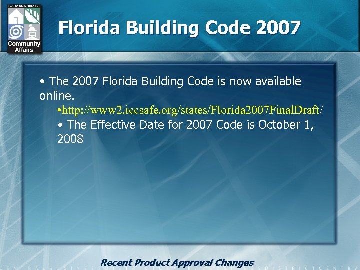 Florida Building Code 2007 • The 2007 Florida Building Code is now available online.