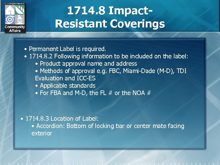 1714. 8 Impact. Resistant Coverings • Permanent Label is required. • 1714. 8. 2