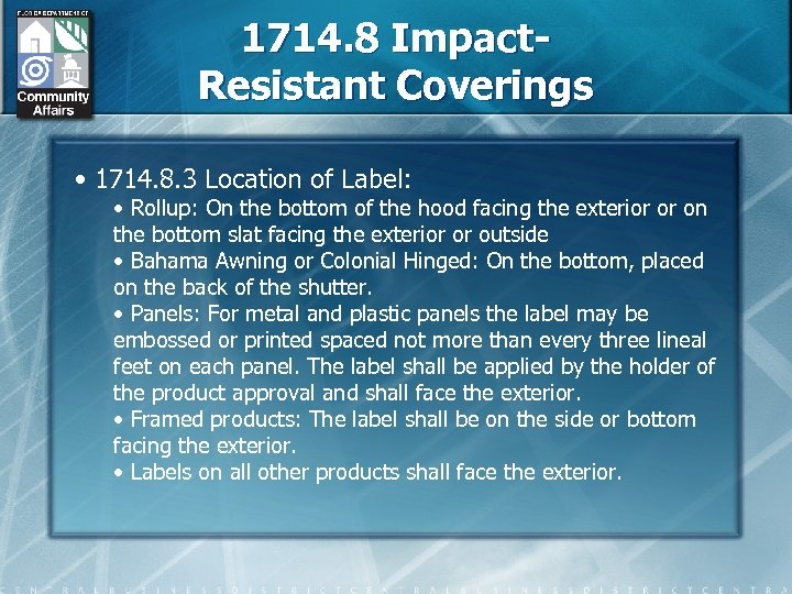 1714. 8 Impact. Resistant Coverings • 1714. 8. 3 Location of Label: • Rollup: