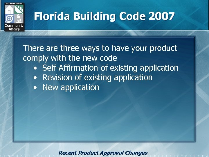 Florida Building Code 2007 There are three ways to have your product comply with