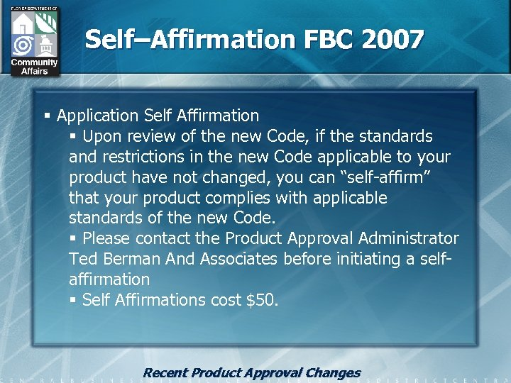 Self–Affirmation FBC 2007 § Application Self Affirmation § Upon review of the new Code,