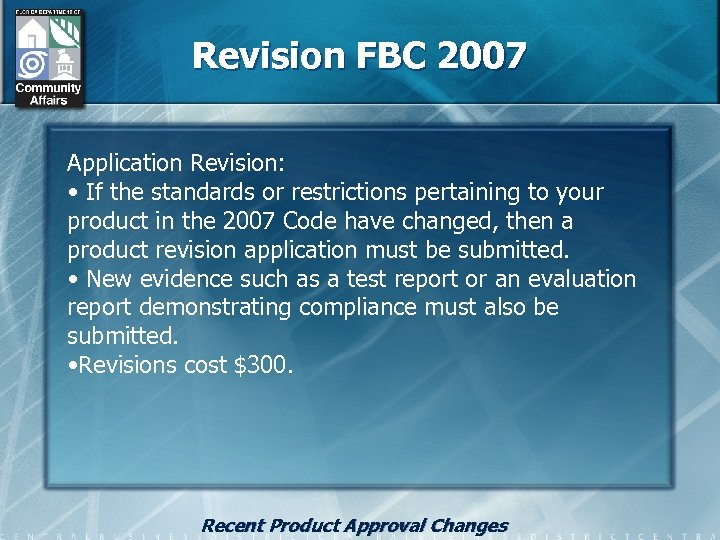 Revision FBC 2007 Application Revision: • If the standards or restrictions pertaining to your