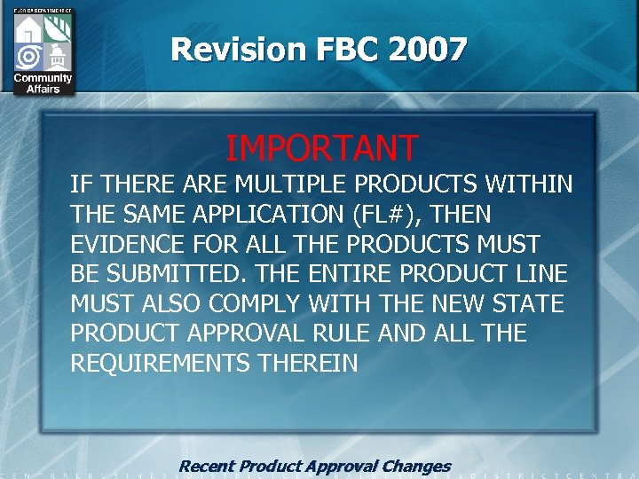 Revision FBC 2007 IMPORTANT IF THERE ARE MULTIPLE PRODUCTS WITHIN THE SAME APPLICATION (FL#),