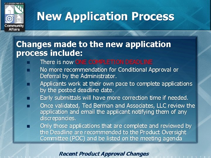 New Application Process Changes made to the new application process include: n n n