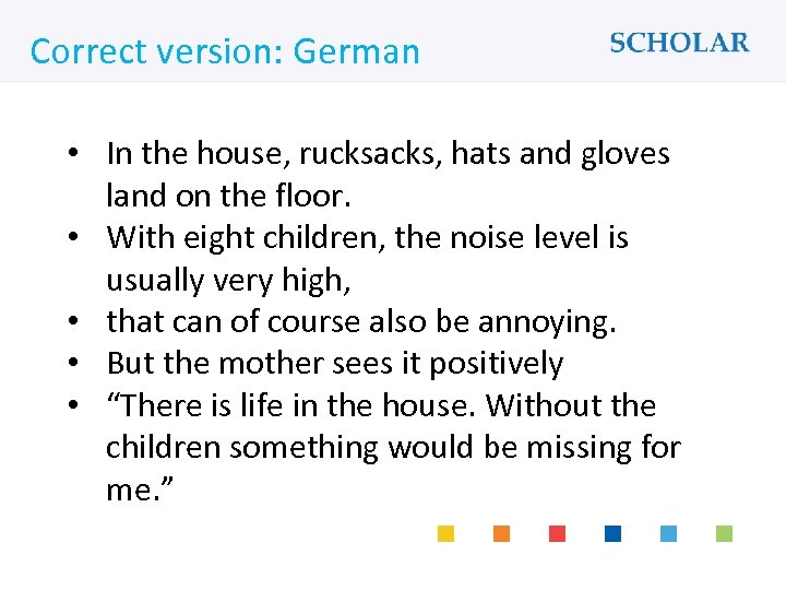What would you like to learn? Correct version: German • In the house, rucksacks,