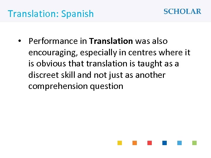 What would you like to learn? Translation: Spanish • Performance in Translation was also