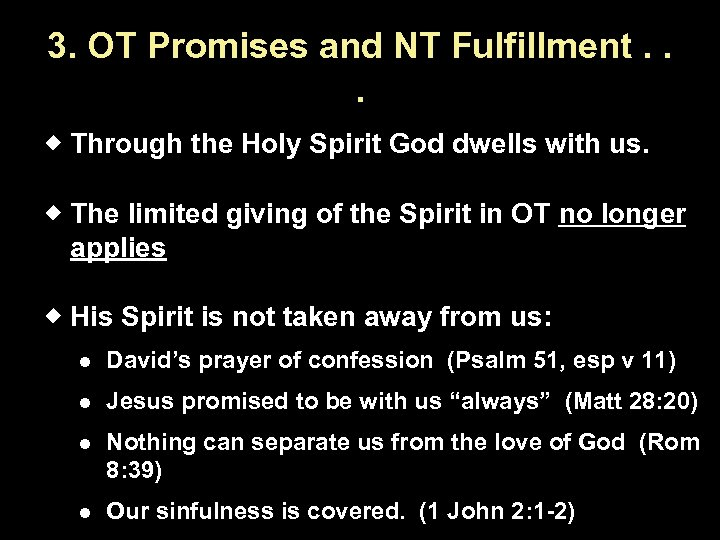 3. OT Promises and NT Fulfillment. . . Through the Holy Spirit God dwells