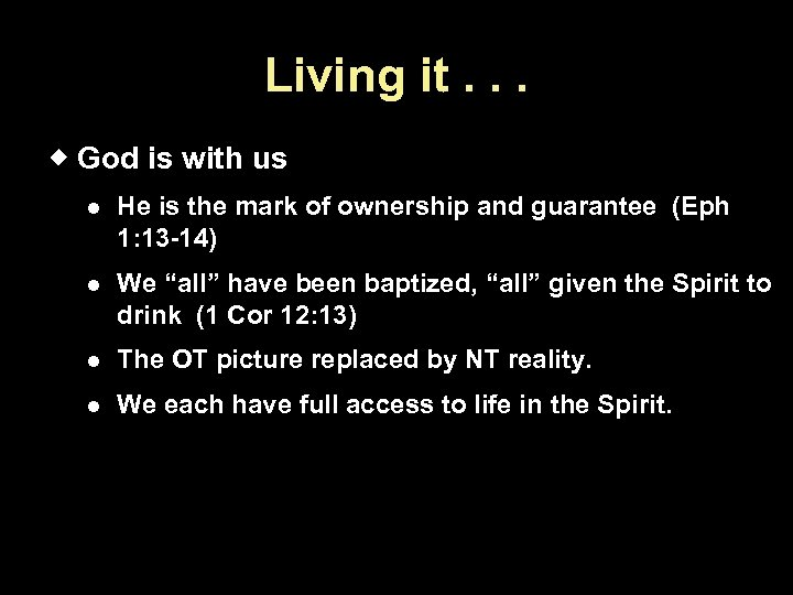 Living it. . . God is with us He is the mark of ownership