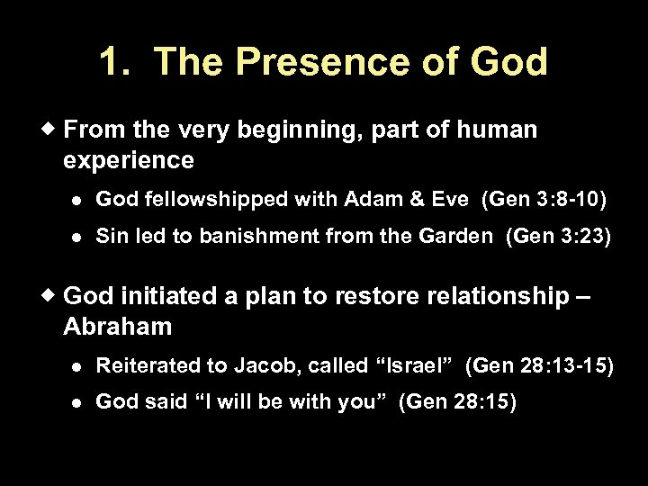 1. The Presence of God From the very beginning, part of human experience God