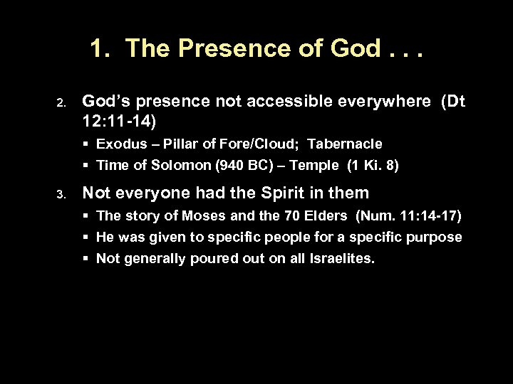 1. The Presence of God. . . 2. God's presence not accessible everywhere (Dt