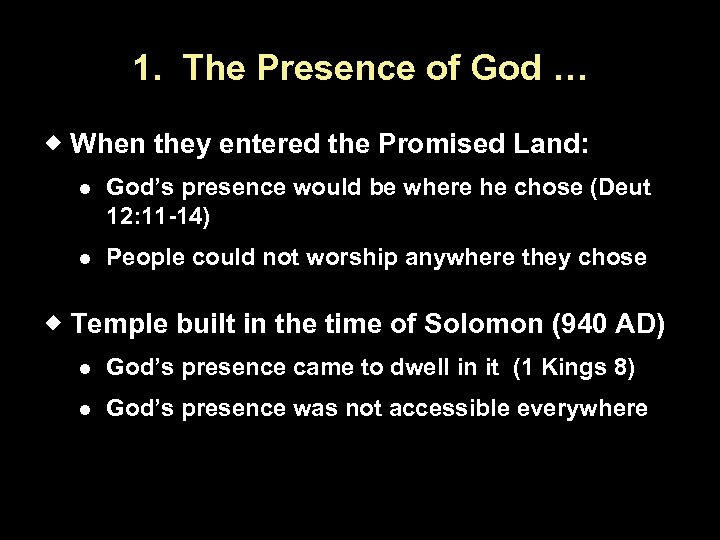1. The Presence of God … When they entered the Promised Land: God's presence