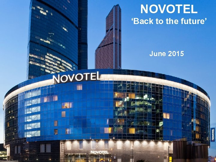 NOVOTEL 'Back to the future' June 2015
