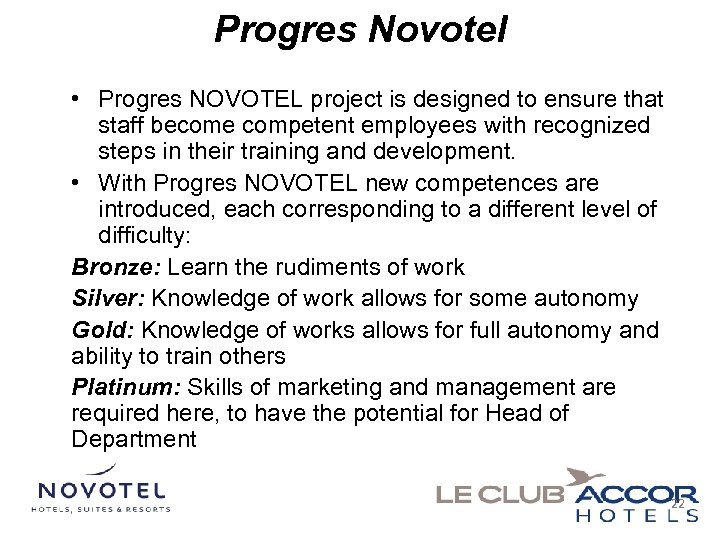 Progres Novotel • Progres ΝΟVOTEL project is designed to ensure that staff become competent
